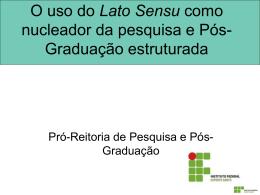 O USO DO LATO SENSU COMO NUCLEADOR DA PESQUISA E