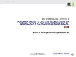 TIC Domicílios e Usuários 2006 - Parte 1