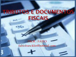 TRIBUTOS E DOCUMENTOS FISCAIS.