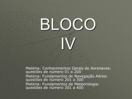 Bloco IV - Por Trás do Céu de Brigadeiro