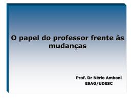 O Papel do Professor Frente às Mudanças - Prof. Dr Nério