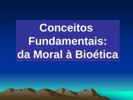 Conceitos fundamentais da moral biotica - Walter Lima