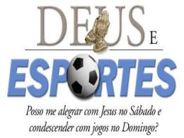 """Deus e os Esportes """"Não tenho conseguido encontrar nenhum caso"""