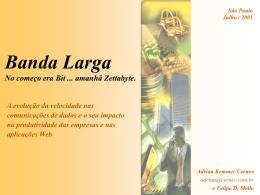 Banda Larga - Adrian Kemmer Cernev