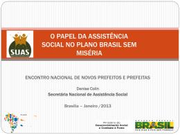 Papel da Assistência Social no Brasil Sem Miséria Secretária