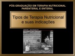 Tipos de Terapia Nutricional e suas indicações