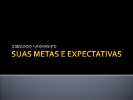 SUAS METAS E EXPECTATIVAS
