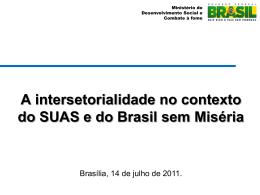 A intersetorialidade no contexto do SUAS e do Brasil sem
