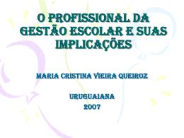 O profissional da gestão escolar e suas implicações Maria