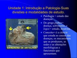 Introdução a Patologia-Suas divisões e modalidades de estudo.