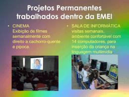 Projetos trabalhados dentro da EMEI