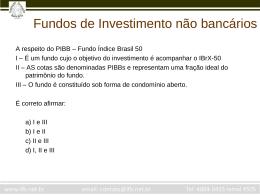 Dia 4 - Fundos de Investimento Não Bancários