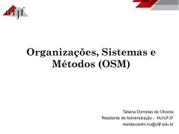 Organizações, Sistemas e Métodos (OSM) por Tatiana Dornelas