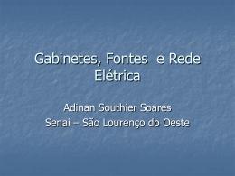Gabinetes, fontes e rede elétrica - ppt