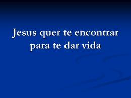 Jesus quer te encontrar para te dar força