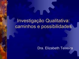 Investigação Qualitativa-caminhos e possibilidades