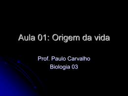 Aula 01: Origem da vida - NUTRIBIO – Prof. Paulo Carvalho