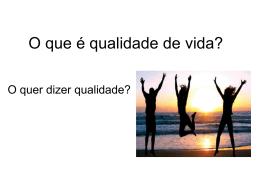 O que é qualidade de vida?