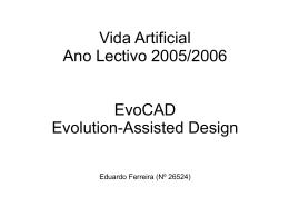 """Vida Artificial Ano Lectivo 2005/2006 """"EvoCAD"""" Eduardo Ferreira"""