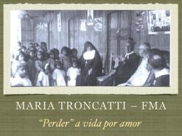 Vida da Ir. Maria Troncatti - Filhas de Maria Auxiliadora