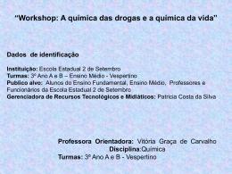 workshop. A química das drogas e a química da vida