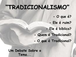 tradicionalismo: um debate sobre o tema…