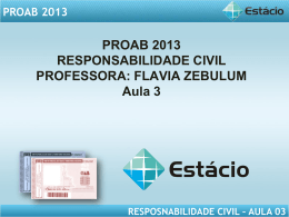 PROAB 2013 RESPOSNABILIDADE CIVIL – AULA 03