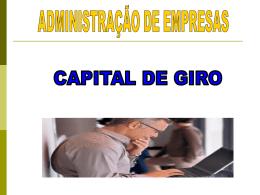 Aula Capital de Giro - Unidade III - Estratégias Financeiras