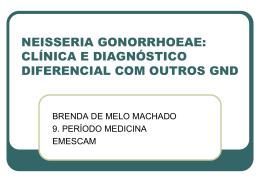 Neisseria Gonorrhoeae: Clínica e diagnóstico diferencial com outros