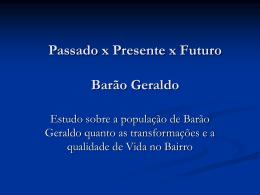 PassadoXPresenteXFuturo Barão Geraldo