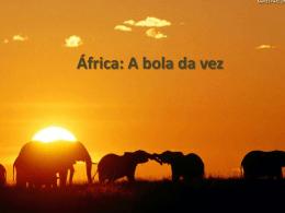 Atualidades - África: A Bola da Vez
