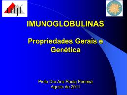 IMUNOGLOBULINAS Propriedades Gerais e Genética