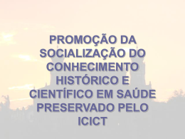 promoção da socialização do conhecimento histórico e
