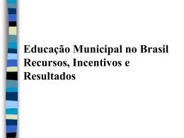Educação Municipal no Brasil Recursos, Incentivos e