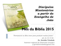 Mês da Bíblia 2015 Discípulos Missionários a partir do Evangelho