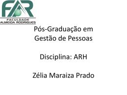 Pós-Graduação em Gestão Estratégica Empresarial Disciplina: ARH
