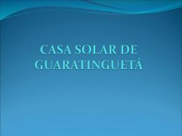 CASA SOLAR DE GUARATINGUETÁ