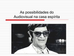 As possibilidades do Audiovisual na casa espirita