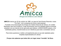 AMICCA nasceu em 30 de outubro de 1980, na casa de Yara