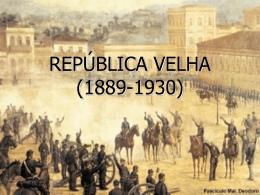 REPÚBLICA VELHA (1889-1930