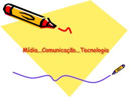Mídia...Comunicação...Tecnologia