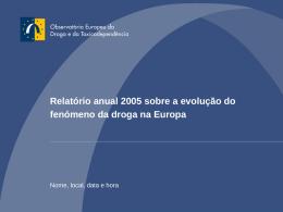 Relatório anual 2005 sobre a evolução do fenómeno da