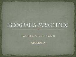 11 - Prof. Fábio - Geografia: ENEC 2011
