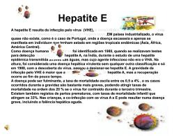 A hepatite E resulta da infecção pelo vírus (VHE), é transmitida de