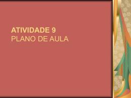 ATIVIDADE 9 PLANO DE AULA
