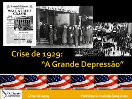 Crise de 1929 Professora: Izabela Gonçalves