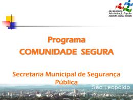 Comunidade Segura - Prefeitura Municipal de São Leopoldo