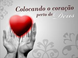 Colocando o coração perto de Deus
