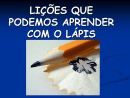 LIÇÕES QUE POSSO APRENDER COM LÁPIS