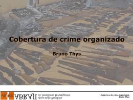 Bruno Thys - Cobertura de crime organizado